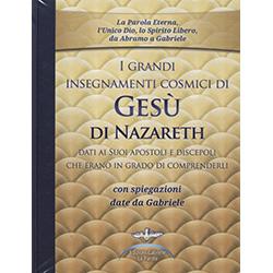 I Grandi Insegnamenti Cosmici di Gesù di Nazarethdati ai Suoi apostoli e discepoli che erano in grado di comprenderli