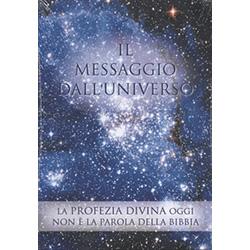 Il Messaggio dall'Universo La Profezia divina oggi non è la parola della bibbia