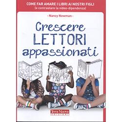 Crescere Lettori AppassionatiCome far amare i libri ai nostri figli ( e contrastare la video-dipendenza)