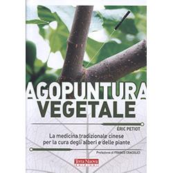Agopuntura VegetaleLa medicina tradizionale cinese per le cura degli alberi e delle piante