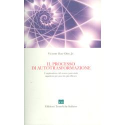 Il Processo di AutotrasformazioneL'Esplorazione del nostro potenziale superiore per una vita più efficace