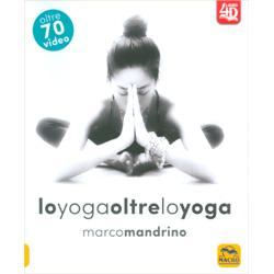 Lo Yoga Oltre lo YogaOltre 70 video - Libro 4D