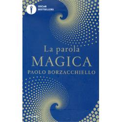 La Parola MagicaIl primo libro che ti cambia mentre lo leggi con il potere dell'intelligenza linguistica