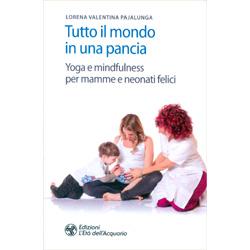Tutto il Mondo in Una PanciaYoga e mindfulness per mamme e neonati felici