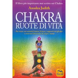 Chakra Ruote di VitaPer vivere con serenità l'amore il sesso i rapporti con gli altri