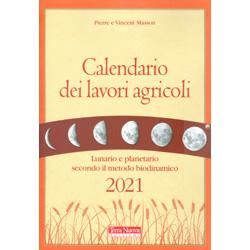 Calendario dei Lavori Agricoli 2021Lunario e planetario secondo il metodo biodinamico