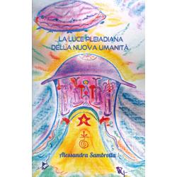 La Luce Pleiadiana della Nuova Umanità