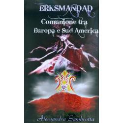 Erksmandad - Comunione tra Europa e Sud America