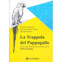 La Trappola del PappagalloCome ogni studente può uscirne con il public speaking