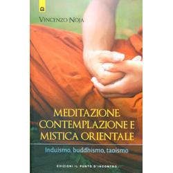 Meditazione Contemplazione e Mistica OrientaleInduismo, buddhismo, taoismo