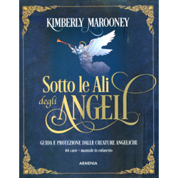 Sotto le Ali degli Angeli - Libro + 44 carteGuida e protezione dalle creature angeliche