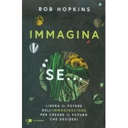 Immagina SeLibera il potere dell'immaginazione per creare il futuro che desideri