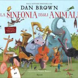 La Sinfonia degli AnimaliCon musiche originali composte da Dan Brown!