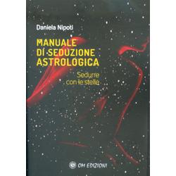 Manuale di Seduzione AstrologicaSedurre con le stelle