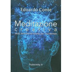 Meditazione CreativaModi, tecniche ed esempi per l'occidente