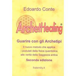Archethealing Guarire con gli archetipi.  Seconda edizione