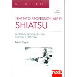 Trattato Professionale di ShiatsuMetodo progressivo: teoria e pratica