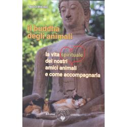 Il Buddha degli AnimaliLa vita spirituale dei nostri amici animali