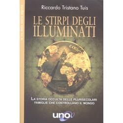 Le Stirpi degli IlluminatiLa storia occulta delle plurisecolari famiglie che controllano il mondo