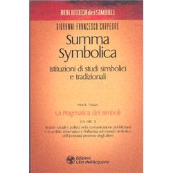 Summa Symbolica - Istituzione di studi simbolici e tradizionaliLa pragmatica dei Simboli -  Parte Terza Vol. 2