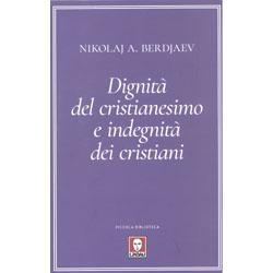 Dignità del Cristianesimo e Indegnità dei Cristiani