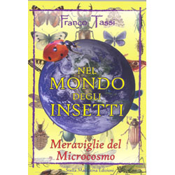 Nel Mondo degli InsettiMeraviglie del Microcosmo