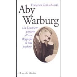Aby WarburgUn banchiere prestato all'arte. Biografia di una passione