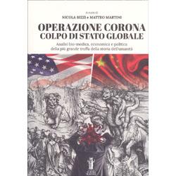 Operazione Corona - Colpo di Stato GlobaleAnalisi bio-medica, economica e politica della più grande truffa della storia dell'umanità