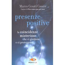 Presenze PositiveLe coincidenze misteriose che ci guidano e ci proteggono