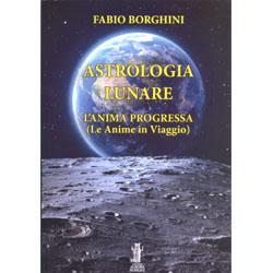 Astrologia LunareL'Anima progressa (Le Anime in Viaggio)