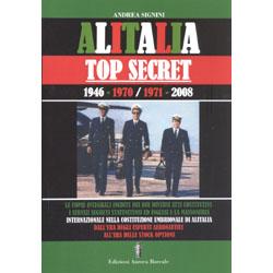 Alitalia Top Secret 1946-1970/1971-2008