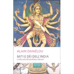 Miti e Dei dell'IndiaI Mille volti del pantheon induista