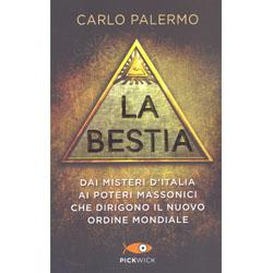 La BestiaDai misteri d'Italia ai poteri massonici che dirigono il nuovo ordine mondiale
