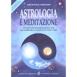 Astrologia e MeditazioneUn metodo esperienziale per equilibrare le energie planetarie. Con CD Audio