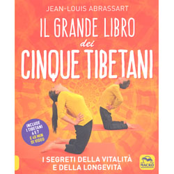 Il Grande Libro dei Cinque TibetaniI segreti della vitalità e della longevità