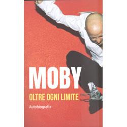 Moby - Oltre Ogni LimiteAutobiografia