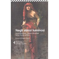Negli Abissi LuminosiSciamanesimo, trance ed estasi nella Grecia antica