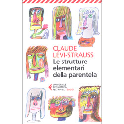 Le Strutture Elementari della ParentelaTraduzione di A.M. Cirese e L. Serafini