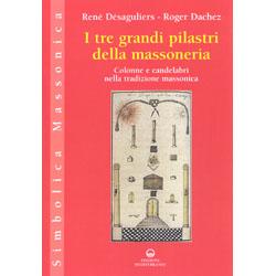 I Tre Grandi Pilastri della MassoneriaColonne e candelabri nella tradizione massonica