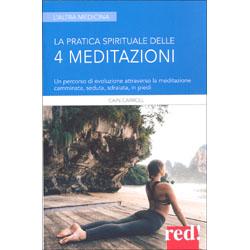 La Pratica Spirituale delle 4 MeditazioniUn percorso di evoluzione attraverso la meditazione