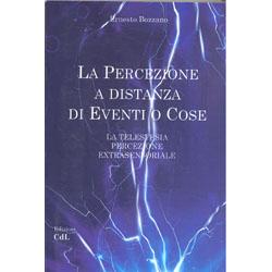 La Percezione a Distanza di Eventi o CoseLa telestesia, percezione extrasensoriale