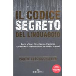 Il Codice Segreto del LinguaggioCome affinare l'intelligenza linguistica e costruire la comunicazione perfetta in 10 passi