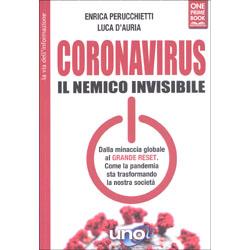 Coronavirus. Il Nemico InvisibileDalla minaccia globale al GRANDE RESET