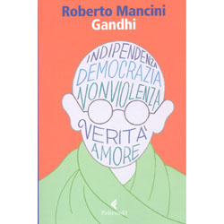 GandhiIndipendenza, democrazia, non violenza, verità, amore