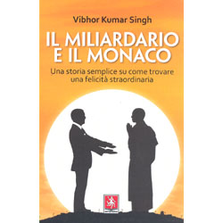 Il Miliardario e il MonacoUna storia semplice su come trovare una felicità straordinaria