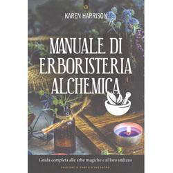 Manuale Di Erboristeria AlchemicaGuida completa alle erbe magiche e al loro utilizzo