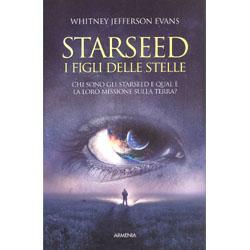 Starseed - I Figli delle StelleChi sono gli Starseed e qual è la loro missione sulla terra?