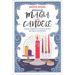 Rituali di Magia con le CandeleCome scegliere la candela giusta per ogni incantesimo