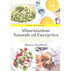 Alimentazione Naturale ed EnergeticaVerso un'alimentazione naturale, sostenibile , energetica e consapevole