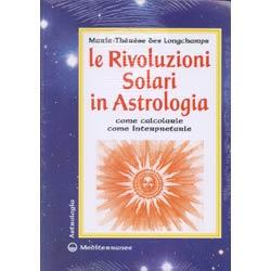 Le rivoluzioni Solari in AstrologiaCome calcolarle, come interpretarle